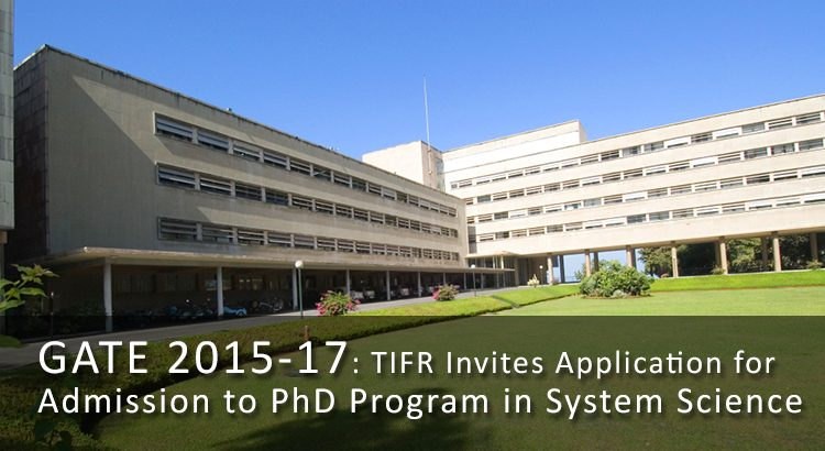 GATE 2015-17: TIFR Invites Application for Admission to PhD Program in System Science
