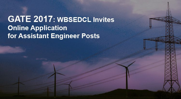 GATE 2017: WBSEDCL Invites Online Application for Assistant Engineer Posts