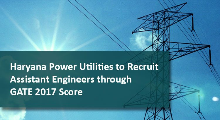 Haryana Power Utilities to Recruit Assistant Engineers through GATE 2017 Score