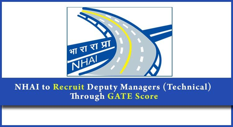 NHAI to Recruit Deputy Manager (Technical) through GATE Score