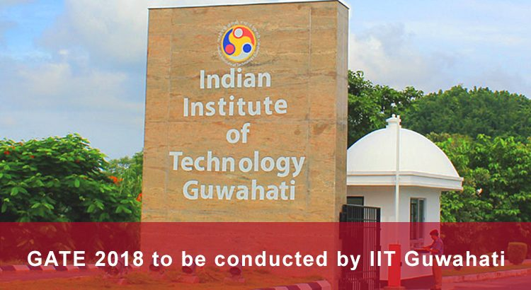 GATE 2018 to be conducted by IIT Guwahati