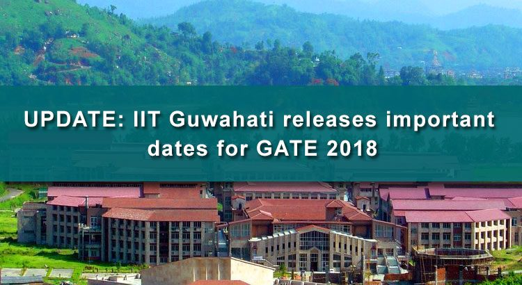 IIT Guwahati releases important dates for GATE 2018