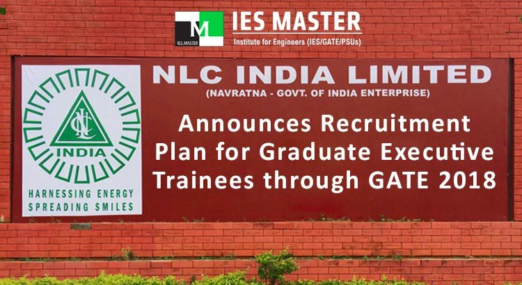 NLC India Limited Announces Recruitment Plan for Graduate Executive Trainees through GATE 2018