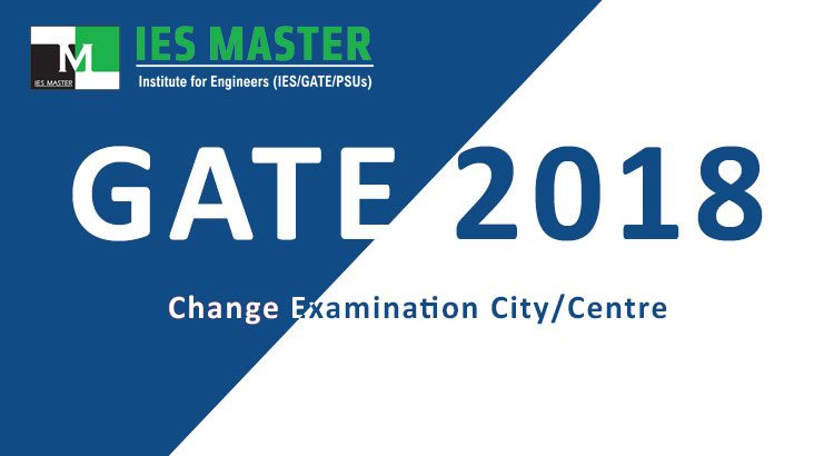 GATE-2018-Change-Examination-City-Centre