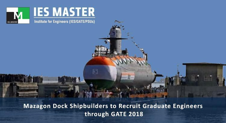 Mazagon Dock Shipbuilders to Recruit Graduate Engineers through GATE 2018