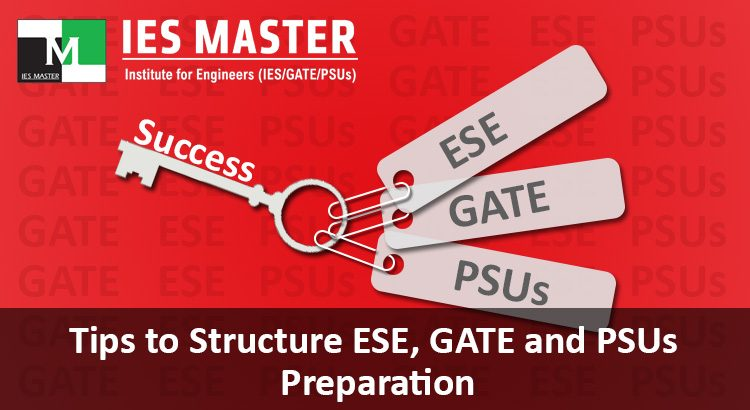 Tips-to-Structure-ESE,-GATE-and-PSUs-Preparation