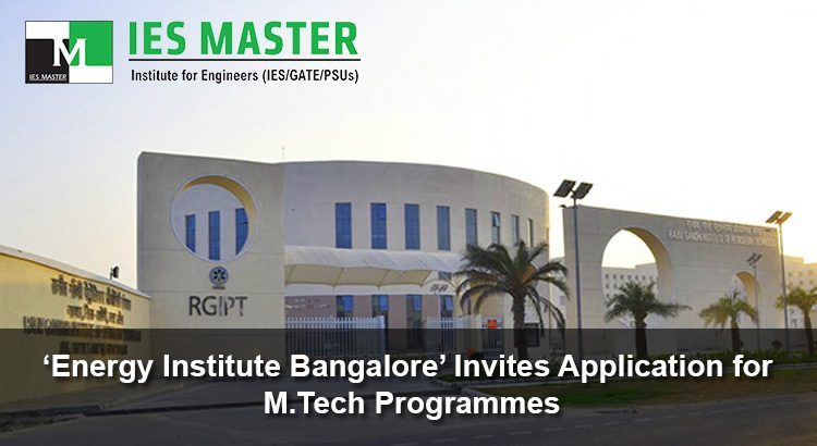 'Energy Institute Bangalore' Invites Application for M.Tech Programmes