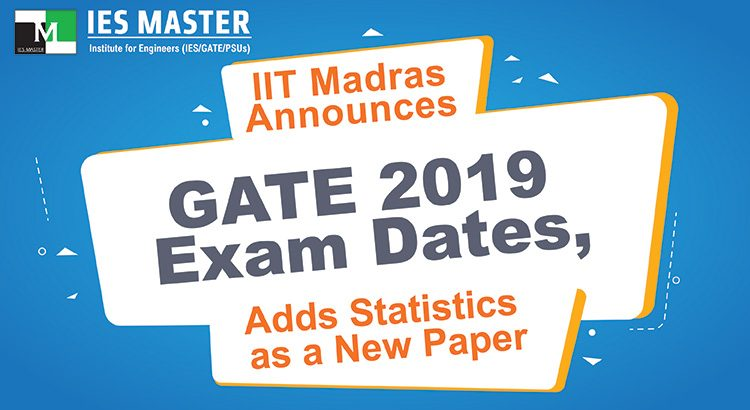 IIT-Madras-Announces-GATE-2019-Exam-Dates,-Adds-Statistics-as-a-New-Paper