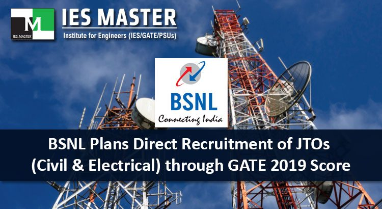 BSNL-Plans-Direct-Recruitment-of-JTOs-(Civil-&-Electrical)-through-GATE-2019-Score
