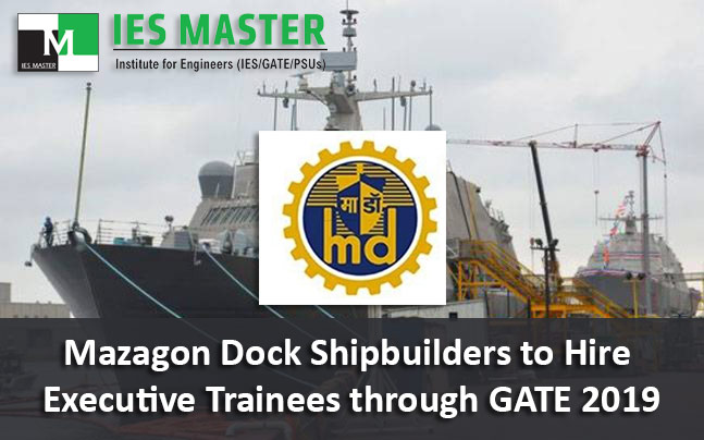 Mazagon-Dock-Shipbuilders-to-Hire-Executive-Trainees-through-GATE-2019