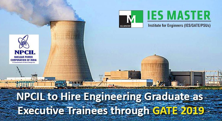 NPCIL-to-Hire-Engineering-Graduate-as-Executive-Trainees-through-GATE-2019