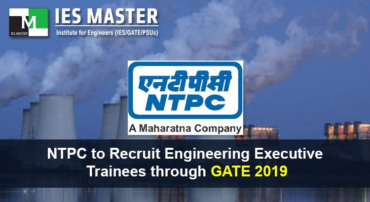 NTPC-to-Recruit-Engineering-Executive-Trainees-through-GATE-2019
