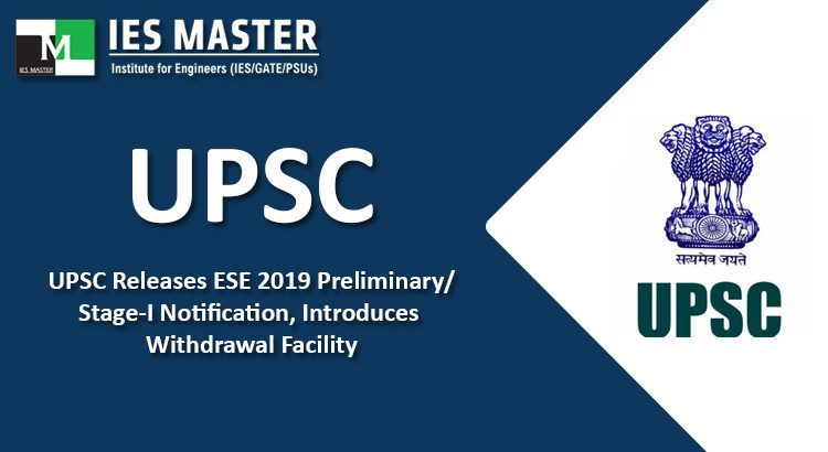 UPSC-Releases-ESE-2019-Preliminary-Stage-I-Notification-Introduces-Withdrawal-Facility