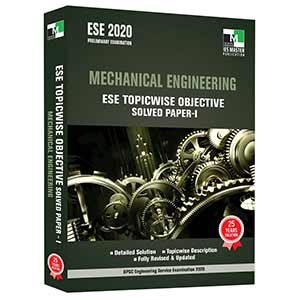 ESE 2020 - MECHANICAL ENGINEERING ESE TOPICWISE OBJECTIVE SOLVED PAPER - 1