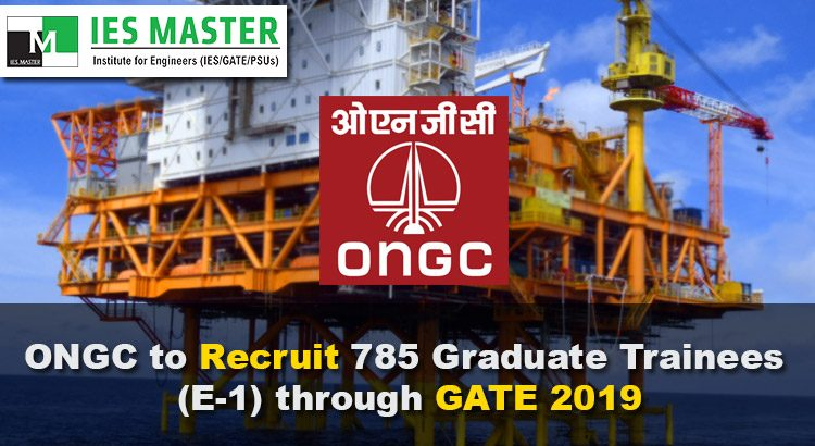 ONGC-to-Recruit-785-Graduate-Trainees-(E-1)-through-GATE-2019