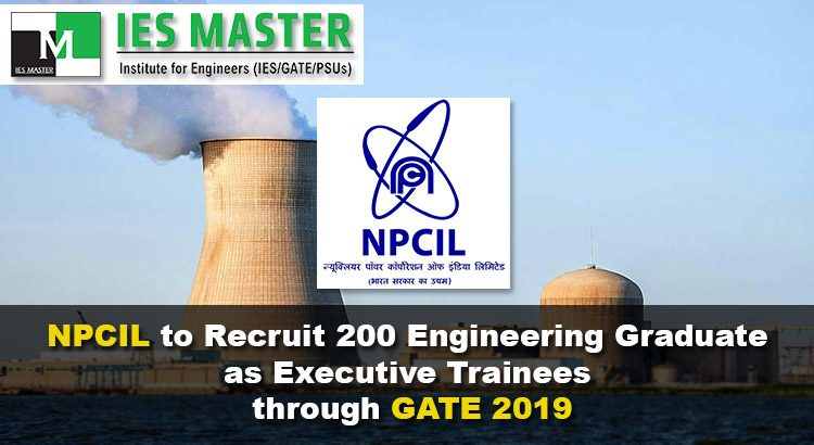 NPCIL-to-Recruit-200-Engineering-Graduate-as-Executive-Trainees-through-GATE-2019