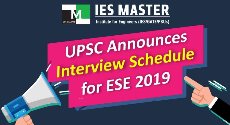 UPSC Announces Interview Schedule for ESE 2019