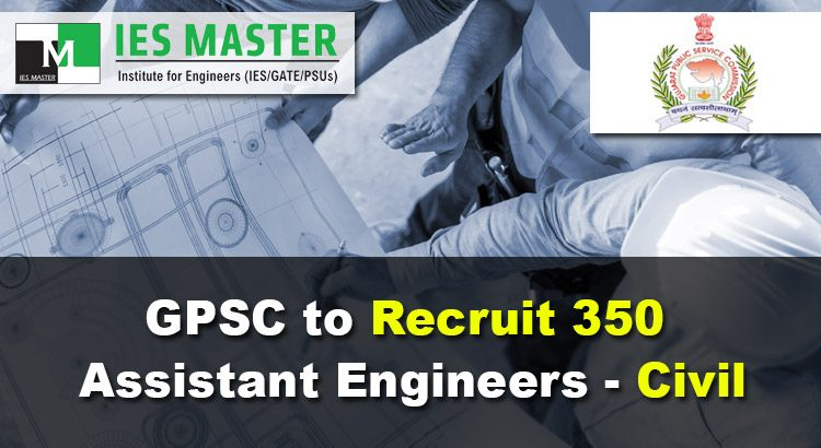 GPSC-to-Recruit-350-Assistant-Engineers---Civil