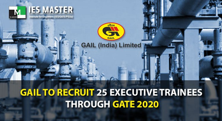 GAIL to Recruit 25 Executive Trainees through GATE 2020