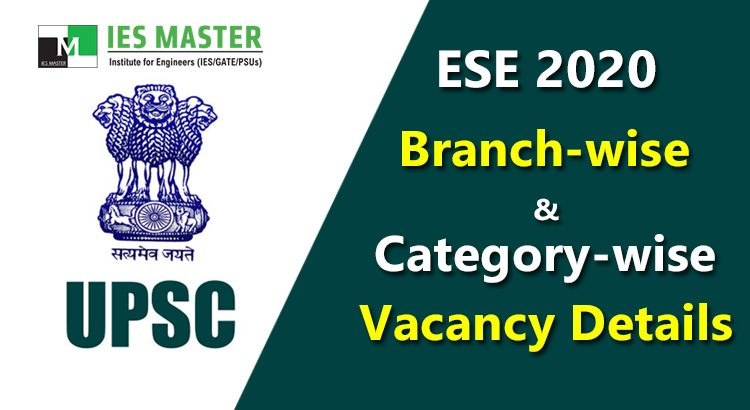 UPSC-ESE-2020-–-Branch-wise-and-Category-wise-Vacancy-Details