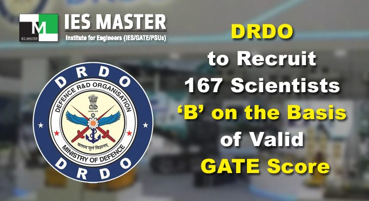 DRDO to Recruit 167 Scientists 'B' on the Basis of Valid GATE Score