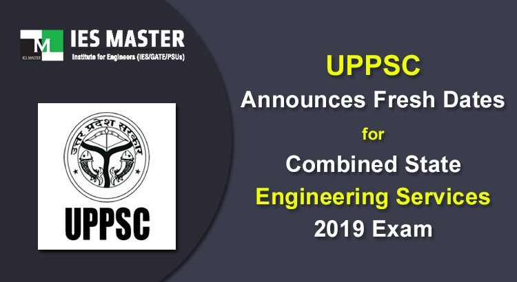 UPPSC-Announces-Fresh-Dates-for-Combined-State-Engineering-Services-2019-Exam