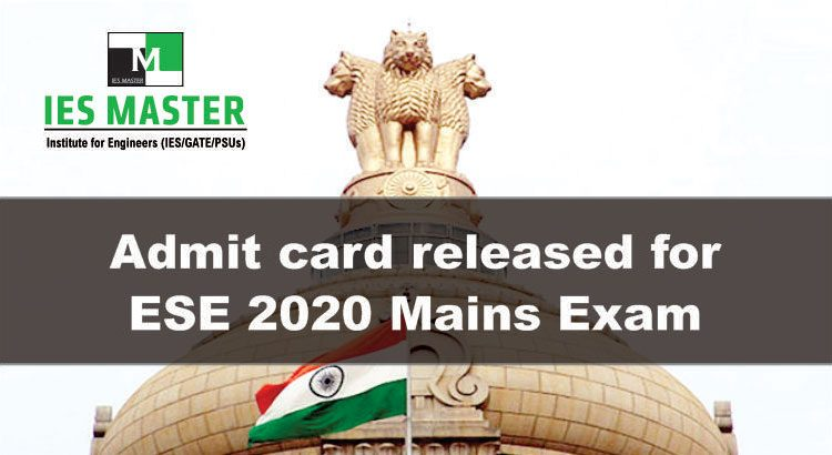 UPSC has released ESE 2020 Mains Admit card