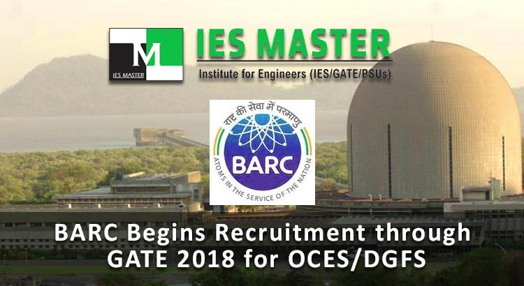 BARC Begins Recruitment through GATE 2018 for OCES/DGFS
