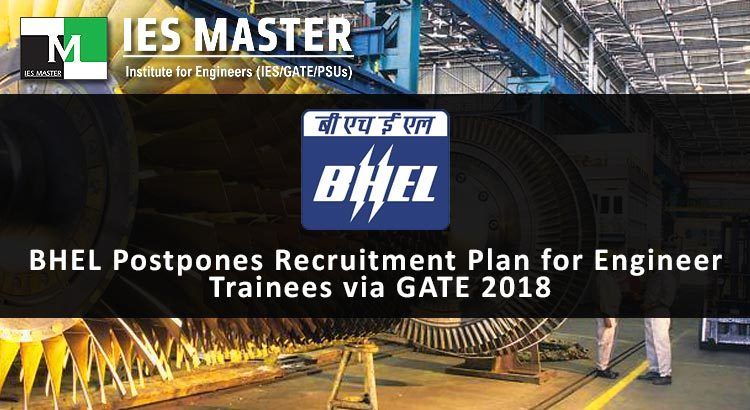 BHEL Postpones Recruitment Plan for Engineer Trainees via GATE 2018