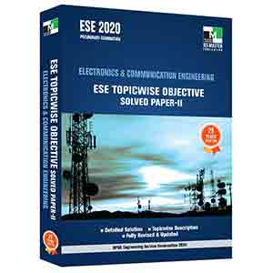ESE 2020 - ELECTRONICS AND COMMUNICATION ENGINEERING ESE TOPICWISE OBJECTIVE SOLVED PAPER - 2