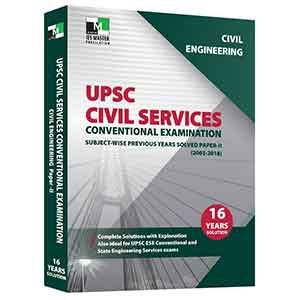CIVIL ENGINEERING - UPSC CIVIL SERVICES CONVENTIONAL EXAMINATION - SUBJECT-WISE PREVIOUS YEARS SOLVED PAPER 2