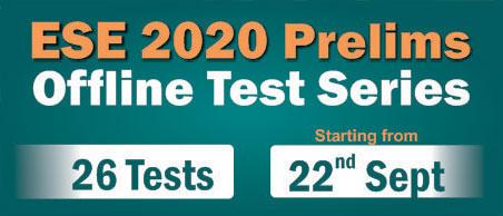 ESE 2020 Prelims Offline Classroom Test Series