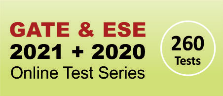 Online Test Series, GATE 2021, ESE 2021, Session 2020-21, ESE, GATE, PSUs, CE, ME, EE, Civil Engineering, Mechanical Engineering, Electrical Engineering