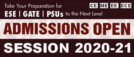 Admission Open for Session 2020-21, ESE 2021, GATE 2021, CE, ME, EE, ECE, ESE, GATE, PSUs
