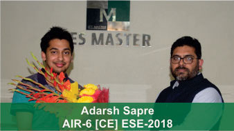 ESE 2018 CE Topper AIR 6 Adarsh Sapre