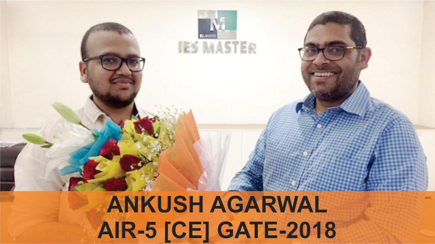 GATE 2018 CE Topper AIR 5 Ankush Agarwal, IES Master